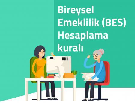 BİREYSEL EMEKLİLİK (BES) HESAPLAMA KURALI
